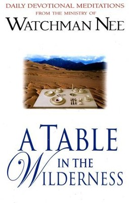 A Table In THe Widerness: Daily Meditations   -     By: Watchman Nee