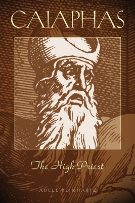 Caiaphas the High Priest  -     By: Adele Reinhartz