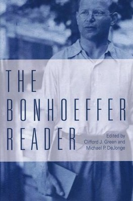 The Bonhoeffer Reader  -     Edited By: Clifford J. Green, Michael DeJonge     By: Dietrich Bonhoeffer