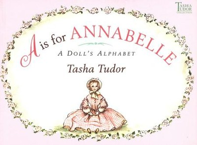 A is for Annabelle: A Doll's Alphabet  -     By: Tasha Tudor