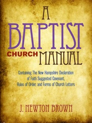 Baptist Church Manual   -     By: J. Newton Brown