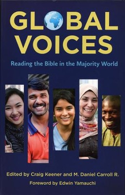 Global Voices: Reading the Bible in the Majority World   -     Edited By: Craig Keener, M. Daniel Carrol R.     By: Edited by Craig Keener & M. Daniel Carrol R.