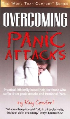 Overcoming Panic Attacks, More Than Comfort Series   -     By: Ray Comfort