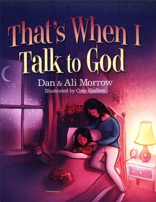 That's When I Talk to God   -     By: Dan Morrow, Ali Morrow
