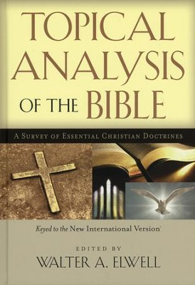 Topical Analysis of the Bible: A Survey of Essential  Christian Doctrines  -     Edited By: Walter A. Elwell     By: Edited by Walter A. Elwell