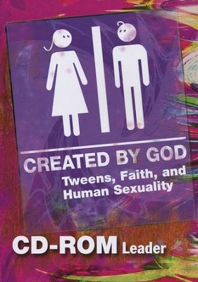 Created by God: Tweens, Faith, and Human Sexuality Leader Guide w/ CD-ROM  -