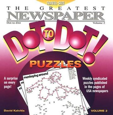 The Greatest Newspaper Travel-Size Dot-to-Dot, Volume 2   -     By: David Kalvitis