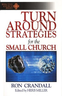 Turnaround Strategies for the Small Church   -     By: Ronald Crandall