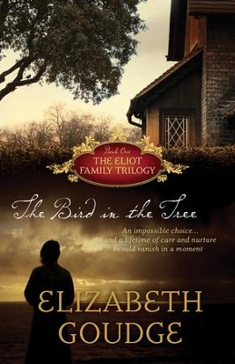 The Bird in the Tree, Eliot Family Trilogy Series #1   -     By: Elizabeth Goudge