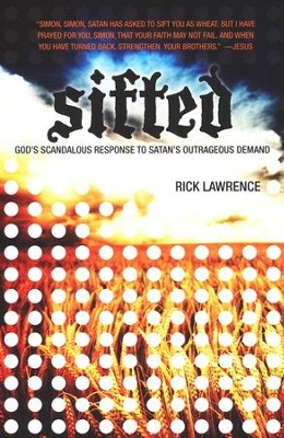 Sifted: God's Response to Satan's Outrageous Demand   -     By: Rick Lawrence