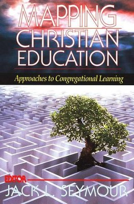 Mapping Christian Education   -     By: Jack Seymour