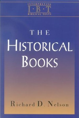 The Historical Books: Interpreting Biblical Texts Series  -     By: Richard D. Nelson