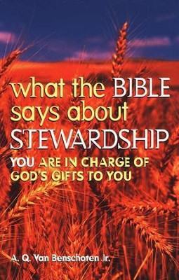 What the Bible Says about Stewardship   -     By: A.Q. Van Benschoten