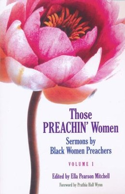 Those Preachin' Women Volume 1   -     Edited By: Ella Pearson Mitchell     By: Ella Mitchell