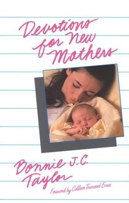 Devotions for New Mothers  -     By: Bonnie Taylor