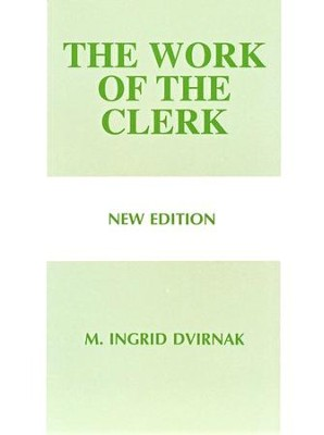 The Work of the Clerk   -     By: M. Ingrid Dvirnak