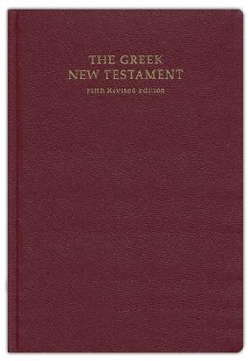 The Greek New Testament, Fifth Revised Edition (UBS5)   -