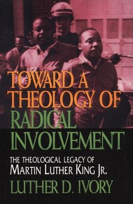 Toward a Theology of Radical Involvement   -     By: Luther Ivory