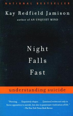 Night Falls Fast: Understanding Suicide   -     By: Kay Redfield Jamison