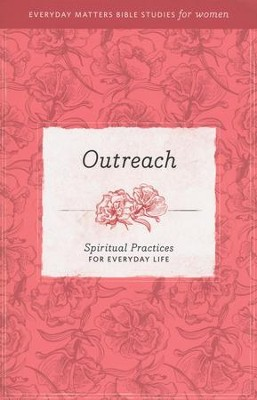 Outreach: Spiritual Practices for Everyday Life   -