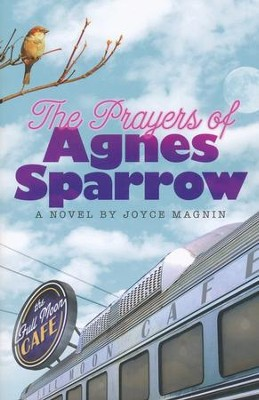 The Prayers of Agnes Sparrow, Bright's Pond Series #1   -     By: Joyce Magnin