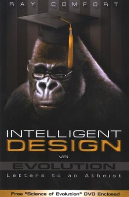 Intelligent Design vs. Evolution  -     By: Ray Comfort