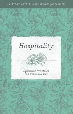 Hospitality: Spiritual Practices for Everyday Life   -