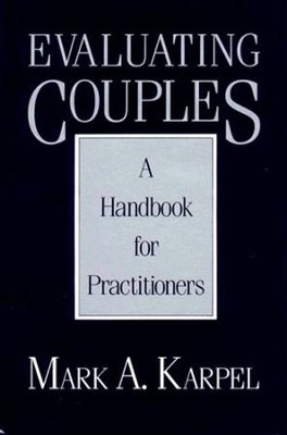Evaluating Couples: A Handbook for Practitioners   -     By: Mark A. Karpel
