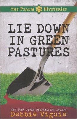 Lie Down in Green Pastures, Psalm 23 Mystery Series #3  - Slightly Imperfect  -     By: Debbie Viguie