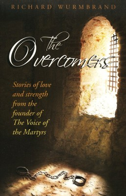 The Overcomers  -     By: Richard Wurmbrand