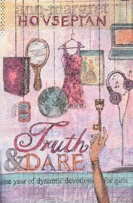 Truth & Dare: One Year of Dynamic Devotions for Girls  (slightly imperfect)  -     By: Ann-Margret Hovsepian