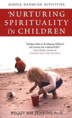 Nurturing Spirituality in Children  -     By: Peggy J. Jenkins
