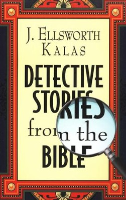 Detective Stories from the Bible  -     By: J. Ellsworth Kalas