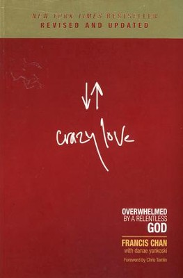 Crazy Love: Overwhelmed by a Relentless God, Revised and Expanded - Slightly Imperfect  -     By: Francis Chan, Danae Yankoski