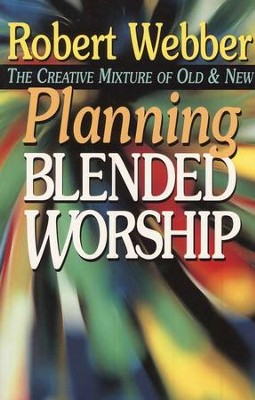 Planning Blended Worship   -     By: Robert E. Webber