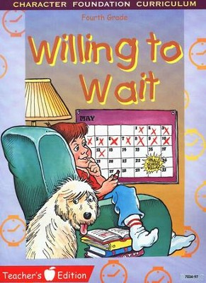 Willing to Wait--Teacher's Edition   -