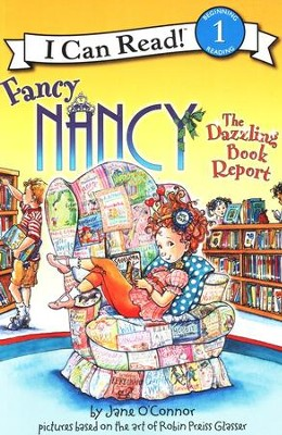 Fancy Nancy: The Dazzling Book Report  -     By: Jane O'Connor     Illustrated By: Robin Preiss Glasser