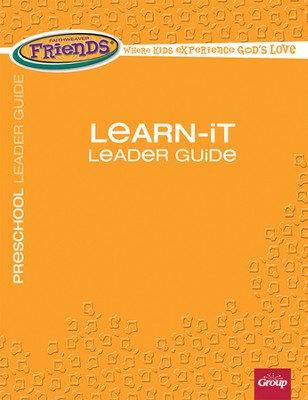 FaithWeaver Friends Preschool Learn-It Leader Guide, Spring 2014  -