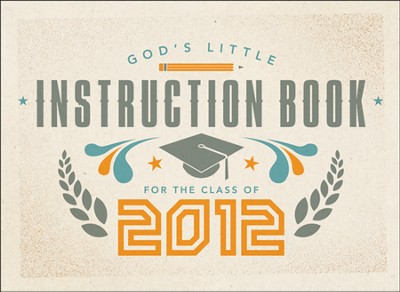 God's Little Instruction Book for the Class of 2012  -
