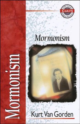 Mormonism Zondervan Guide to Cults & Religious Movements Series  -     By: Kurt Van Gorden