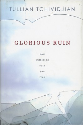 Glorious Ruin: How Suffering Makes You Free - Slightly Imperfect  -     By: Tullian Tchividjian