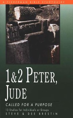 1 & 2 Peter, Jude: Called for a Purpose Fisherman Bible Studies  -     By: Steve Brestin, Dee Brestin