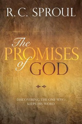 The Promises of God: Discovering the One Who Keeps His Word  -     By: R.C. Sproul