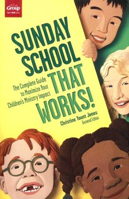 Sunday School That Works!   -     Edited By: Christine Yount Jones     By: Edited by Christine Yount Jones