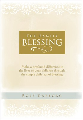 The Family Blessing  -     By: Rolf Garborg