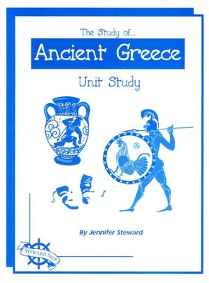 The Study of Ancient Greece Unit Study   -     By: Jennifer Steward