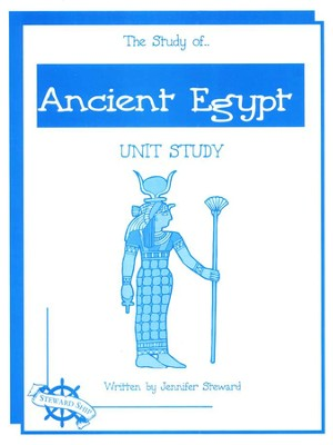 The Study of Ancient Egypt Unit Study   -     By: Jennifer Steward