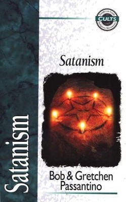 Satanism -  Zondervan Guide to Cults & Religious Movements Series  -     By: Bob Passantino, Gretchen Passantino