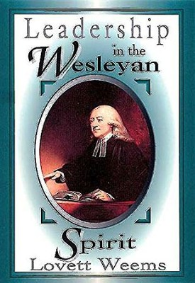 Leadership In The Wesleyan Spirit   -     By: Lovett H. Weems Jr.