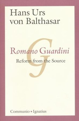 Romano Guardini: Reform from the Source  -     By: Hans Urs von Balthasar